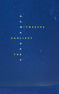 Waldrep, G.C.: The Earliest Witnesses