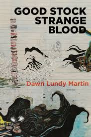 Martin, Dawn Lundy: Good Stock Strange Blood
