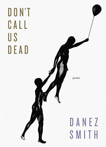 Smith, Danez: Don't Call Us Dead