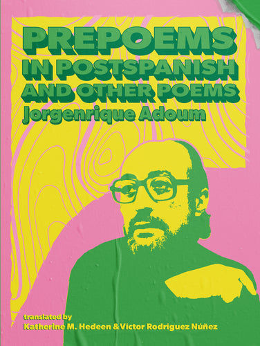 Adoum, Jorgenrique: prepoems in postspanish and other poems