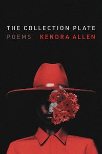 [07/06/2021] The Collection Plate by Kendra Allen