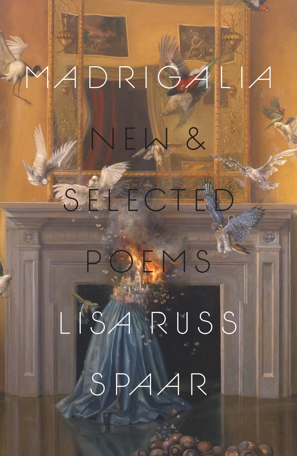 [11/16/2021] Madrigalia: New & Selected Poems by Lisa Russ Spaar