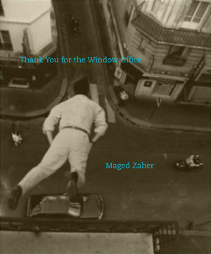 Zaher, Maged: Thank You for the Window Office
