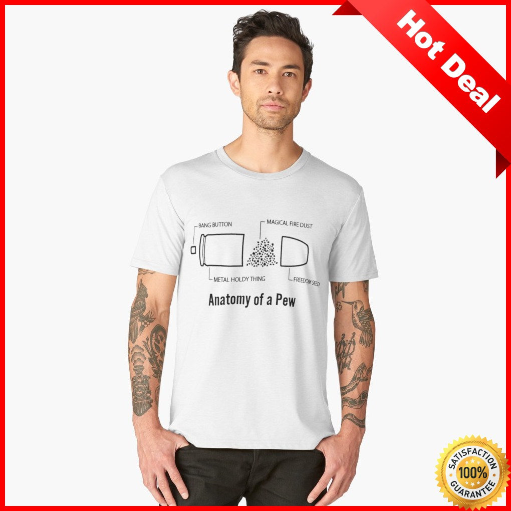 Funny Anatomy of a PEW Shirt - 2A, Firearms, Guns, & Bullets S-6XL ...
