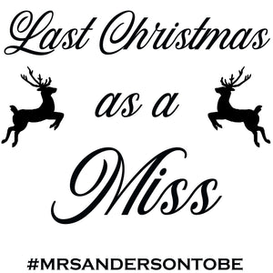 Last Christmas as a Miss... T-Shirt