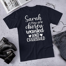 Chosen Wanted Cherished T-Shirt