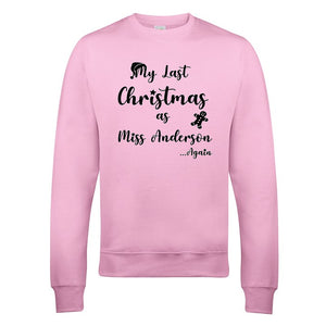 Last Christmas as a Miss... again Sweatshirt V2