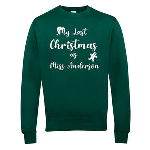 Last Christmas as a Miss... Sweatshirt V2