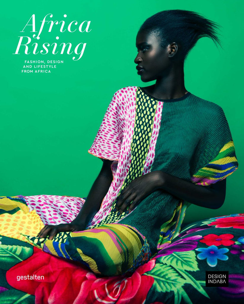 Africa Rising: From Fashion, Design and Lifestyle by Clara Le Fort