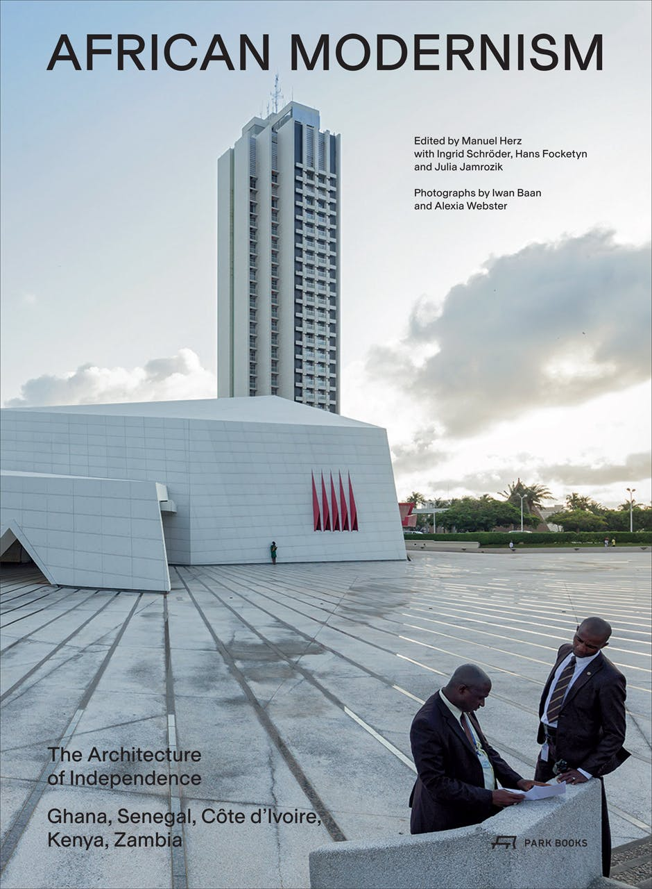 African Modernism: The Architecture of Independence by Manuel Herz