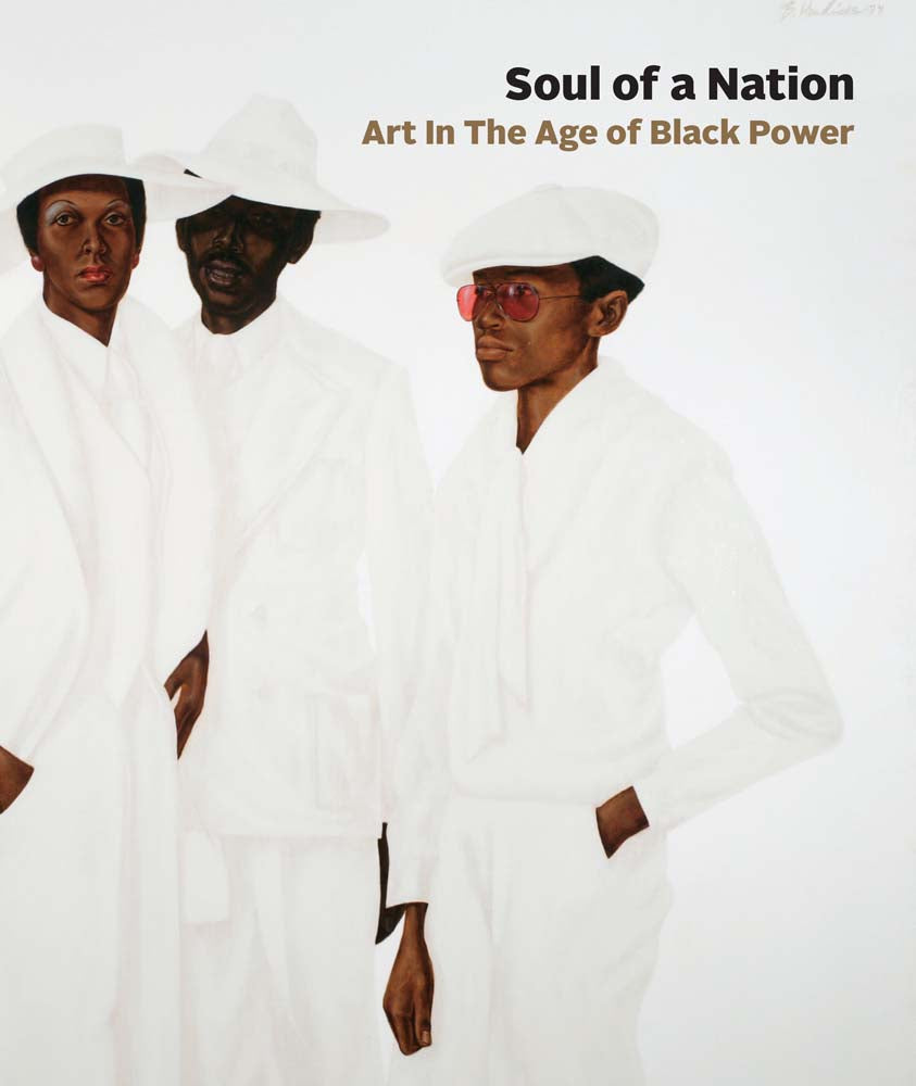 Soul of a Nation: Art in the Age of Black Power by Mark Godfrey