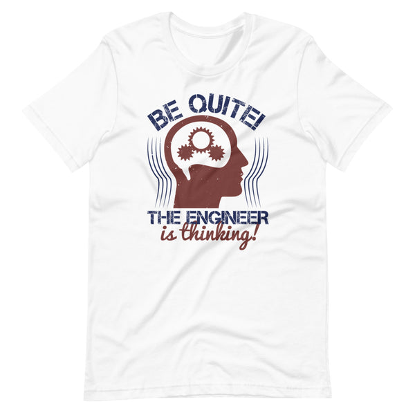 Be Quite The Engineer Is Thinking Short-Sleeve Unisex T-Shirt