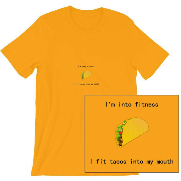 I'm Into Fitness ... I Fit Tacos Into My Mouth Short-Sleeve Unisex T-Shirt