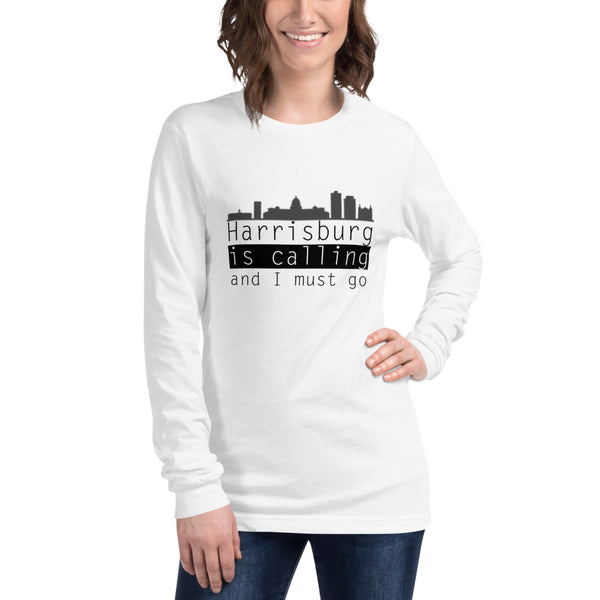 Harrisburg is calling and I must go Unisex Long Sleeve Tee