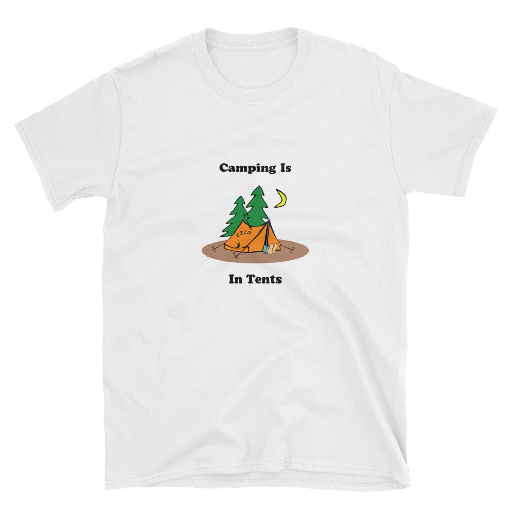 Camping Is In Tents Short-Sleeve Unisex T-Shirt