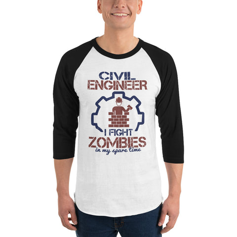 Civil Engineer I Fight Zombies In My Spare Time 3/4 sleeve raglan shirt