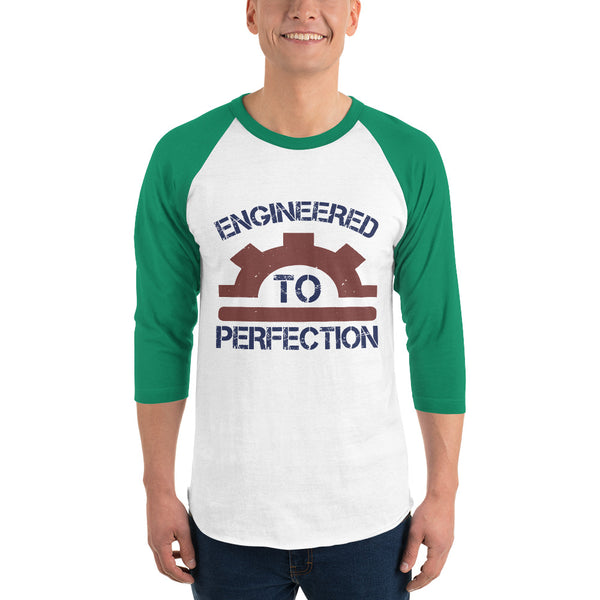 Engineered To Perfection 3/4 sleeve raglan shirt