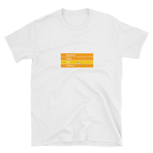 Karma Has No Menu 6 Short-Sleeve Unisex T-Shirt