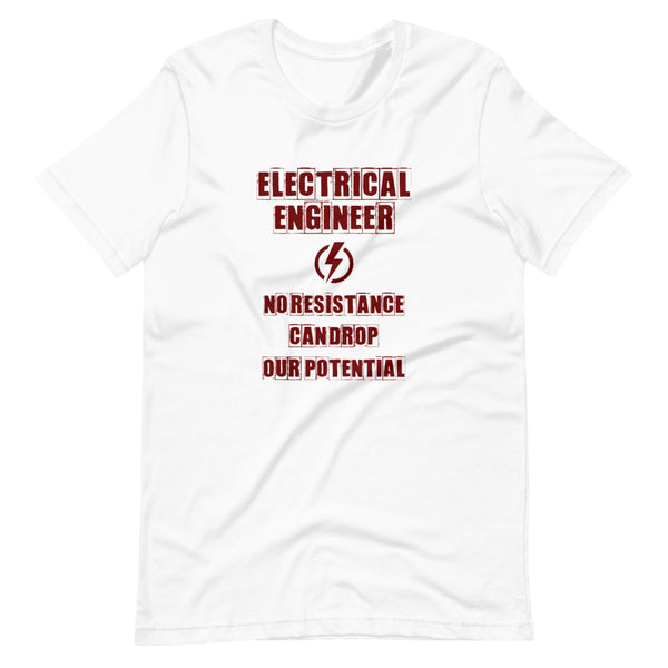 Electrical Engineer No Resistance Can Drop Our Potential Short-Sleeve Unisex T-Shirt