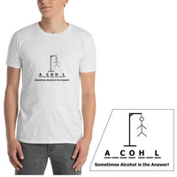 Sometimes The Alcohol Is The Answer Short-Sleeve Unisex T-Shirt
