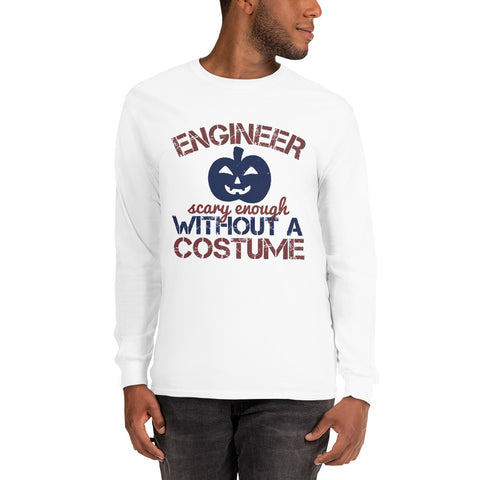 Engineer Scary Enough Without A Coustume Men's Long Sleeve Shirt