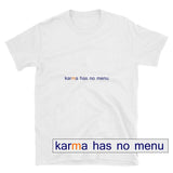 Karma Has No Menu Short-Sleeve Unisex T-Shirt
