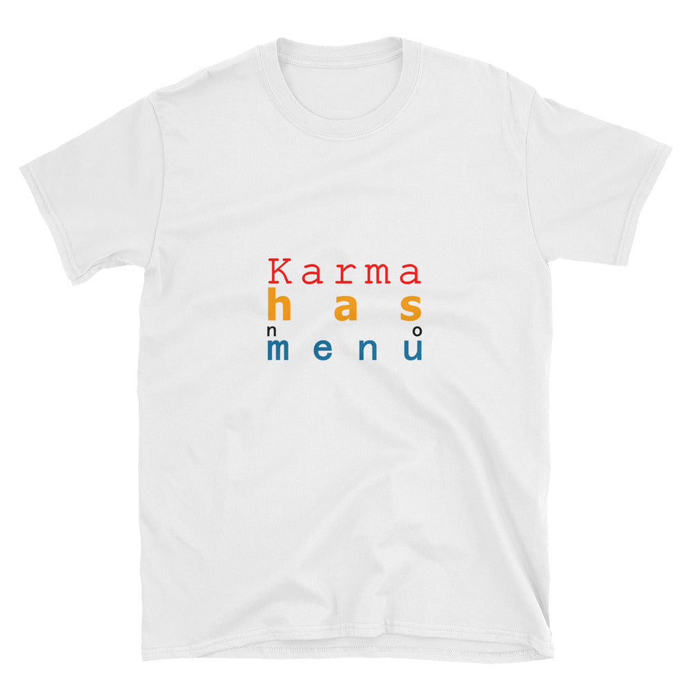 Karma Has No Menu 2 Short-Sleeve Unisex T-Shirt