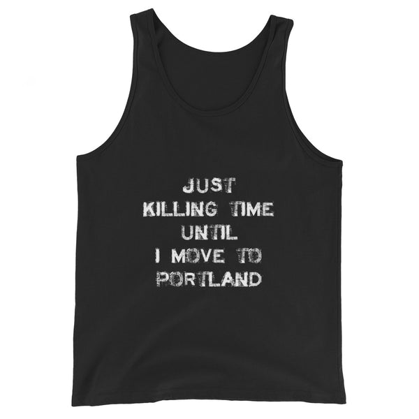 Just killing time until I move to Portland Unisex Tank Top