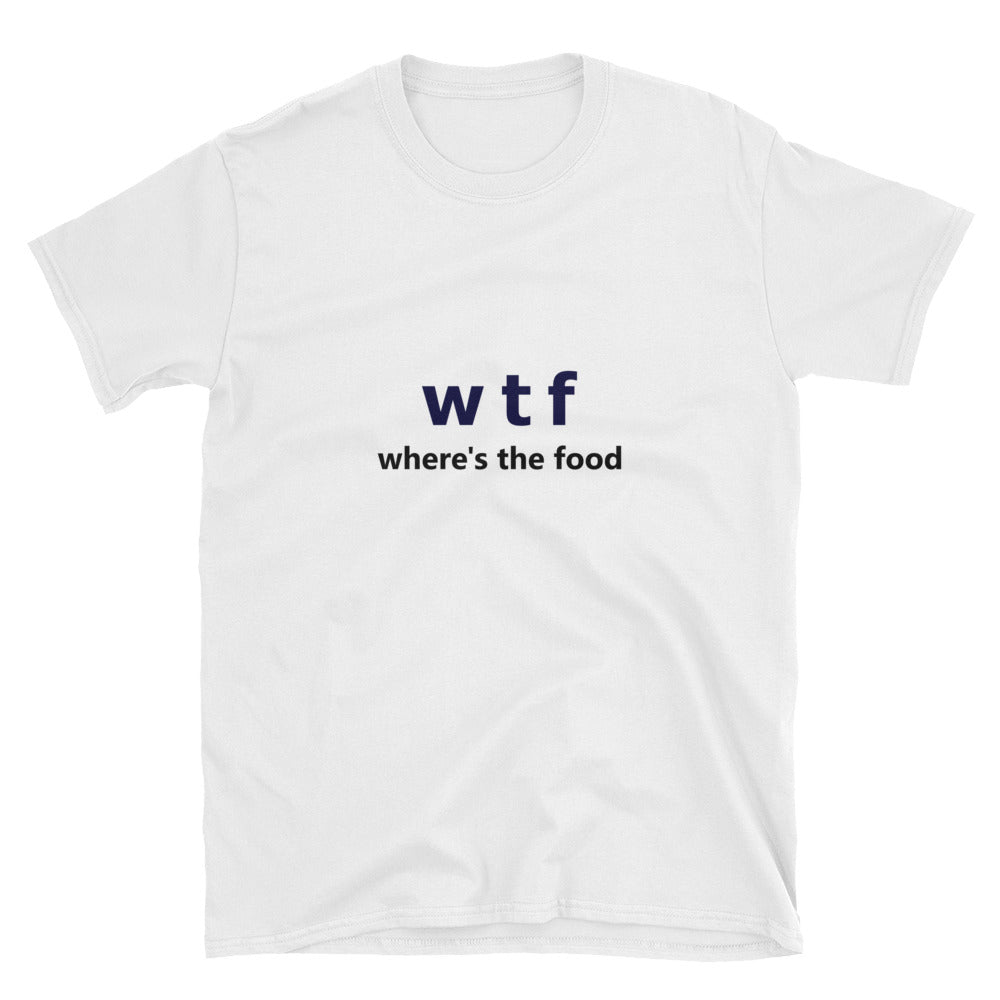 WTF Where's The Food Short-Sleeve Unisex T-Shirt