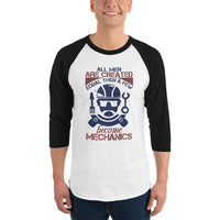 All Men Are Created Equal Than A Few Become Mechanics 3/4 sleeve raglan shirt