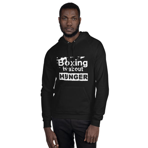 Boxing is about hunger Unisex Fleece Hoodie