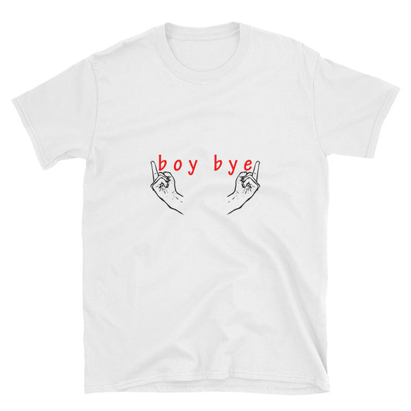 Boy Bye Short-Sleeve Unisex T-Shirt