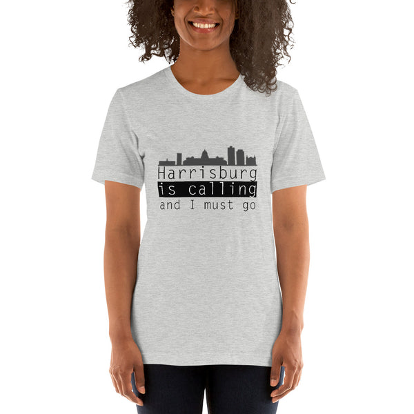 Harrisburg is calling and I must go Short-Sleeve Unisex T-Shirt