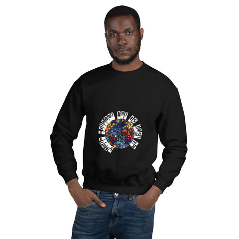 Earth without Art is Just Eh Unisex Sweatshirt