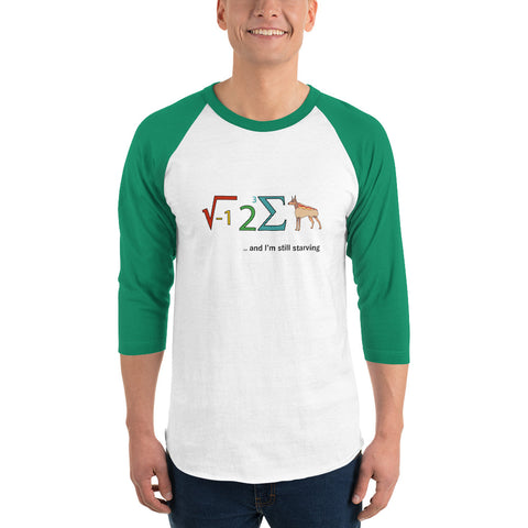 I ate some hot-dog and I'm still starving 3/4 sleeve raglan shirt