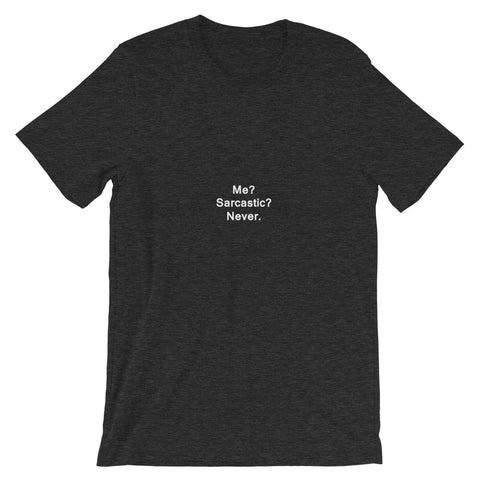Me ... Sarcastic ... Never Short-Sleeve Unisex T-Shirt