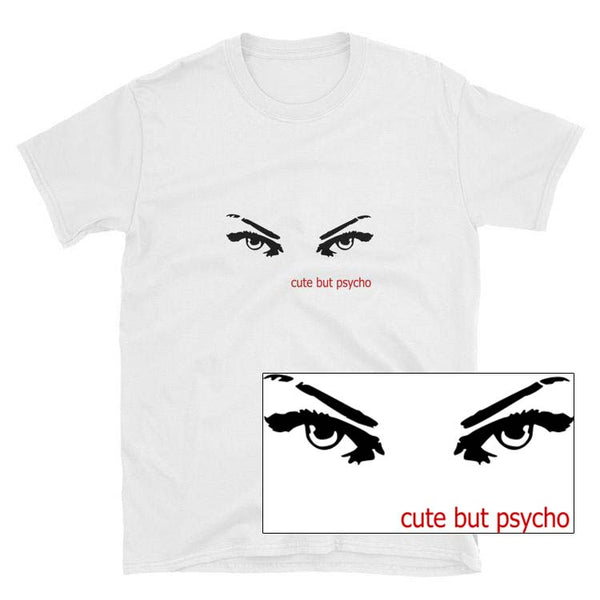 Cute But Psycho Short-Sleeve Unisex T-Shirt