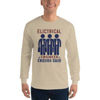 Electrical Engineer Enough Said Men's Long Sleeve Shirt