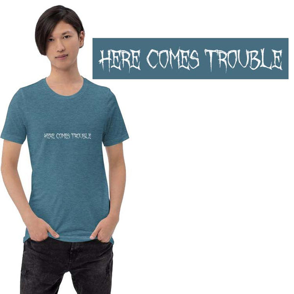Here comes trouble Short-Sleeve Unisex T-Shirt