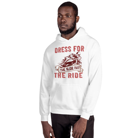 Dress For The Slide Not The Ride Unisex Hoodie