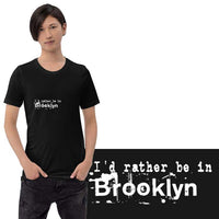 I'd rather be in Brooklyn 1 Light Theme Short-Sleeve Unisex T-Shirt