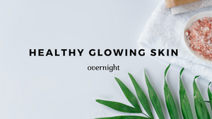 Healthy Glowing Skin Overnight - A Simple Technique