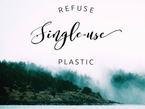 Refuse Single-Use Plastic - Start with the easy wins