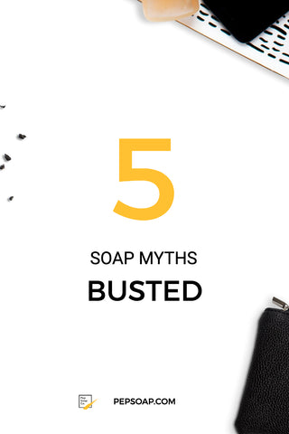 5 Soap Myths Busted