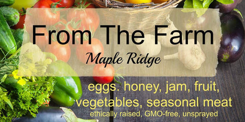 From the Farm in Maple Ridge, BC