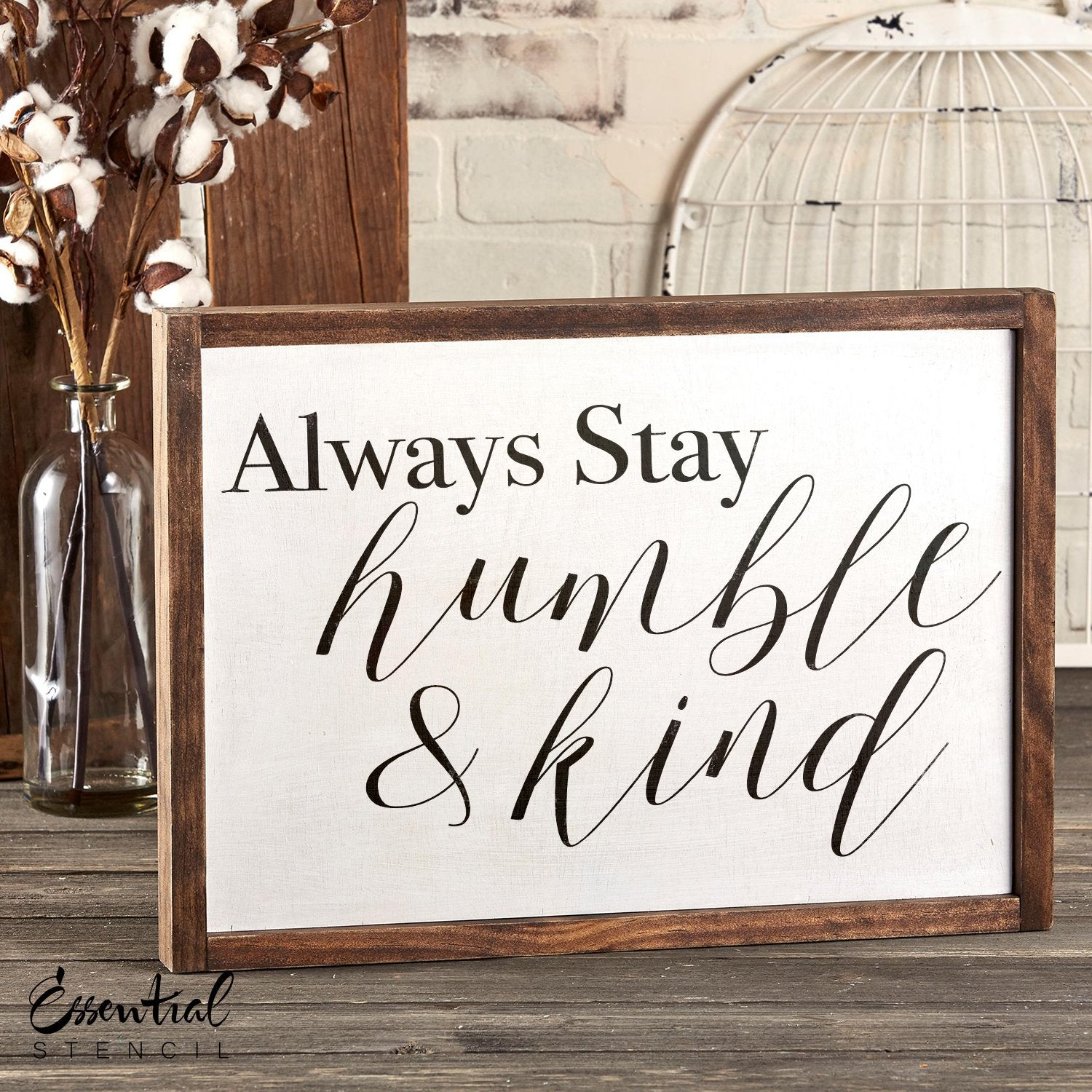 Always Stay Humble & Kind | Reusable Wood Sign Stencil