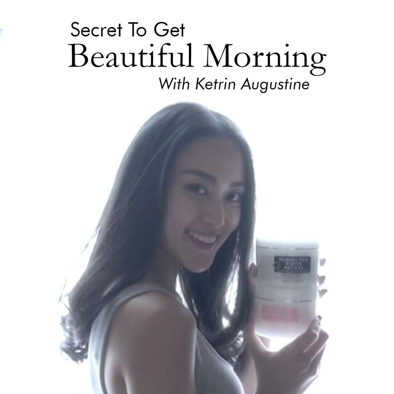 Ketrin Agustine's Morning Routine