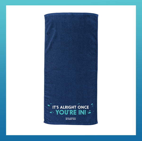 It's Alright Once You're In Towel