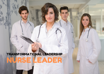 Transformational Leadership in Nursing