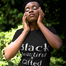 Load image into Gallery viewer, Black Beautiful and Gifted T-shirt